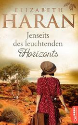 Jenseits des leuchtenden Horizonts - Roman