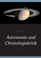 Mario Arndt: Astronomie und Chronologiekritik