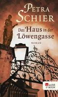 Petra Schier: Das Haus in der Löwengasse ★★★★