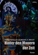 Horst Pukallus: HINTER DEN MAUERN DER ZEIT