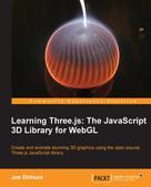 Jos Dirksen: Learning Three.js: The javascript 3D library for WebGL