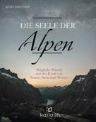 Kurt Derungs: Die Seele der Alpen ★★★★