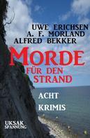 Alfred Bekker: Morde für den Strand: Acht Krimis ★★★★