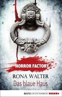 Rona Walter: Horror Factory - Das blaue Haus ★★★