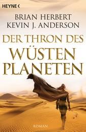 Der Thron des Wüstenplaneten - Roman