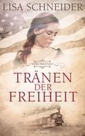 Lisa Schneider: Tränen der Freiheit
