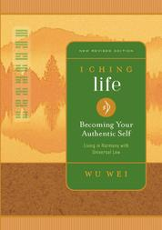 I Ching Life - Becoming Your Authentic Self