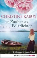 Christine Kabus: Im Zauber der Polarlichter ★★★★★