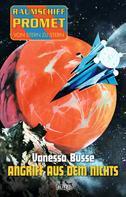 Vanessa Busse: Raumschiff Promet - Von Stern zu Stern 04: Angriff aus dem Nichts ★★★★