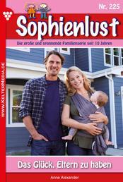 Sophienlust 225 – Familienroman - Das Glück, Eltern zu haben