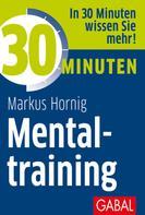 Markus Hornig: 30 Minuten Mentaltraining ★★★