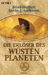 Die Erlöser des Wüstenplaneten - Roman
