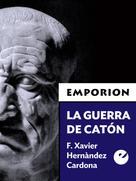 F. Xavier Hernàndez Cardona: La guerra de Catón