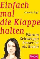 Cornelia Topf: Einfach mal die Klappe halten ★★★