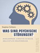 Stephan Schleim: Was sind psychische Störungen? (Telepolis)