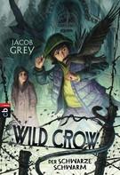 Jacob Grey: WILD CROW - Der schwarze Schwarm ★★★★★