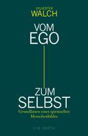 Sylvester Walch: Vom Ego zum Selbst ★★★★