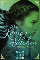 Martina Fussel: Das Königsmädchen ★★★