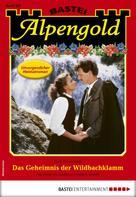 Toni Wendhofer: Alpengold 281 - Heimatroman