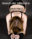 Dave Hard: Sklavin der Millionäre ★★★