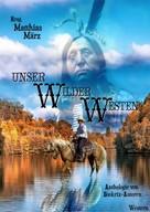 Matthias März: Unser Wilder Westen