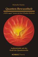 """Michelle Haintz: Quanten-Bewusstheit. """"NEIN sagen"""" lernen mit der 2-Punkte-Methode"""