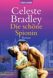 Die schöne Spionin - Roman