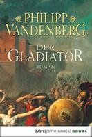Philipp Vandenberg: Der Gladiator ★★★★