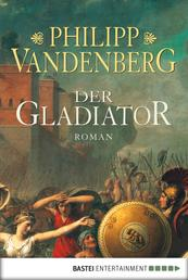 Der Gladiator