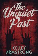 Kelley Armstrong: The Unquiet Past