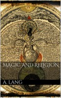 Andrew Lang: Magic and Religion