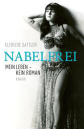Nabelfrei - Mein Leben, kein Roman