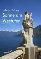 Fabian Holting: Sonne am Westufer