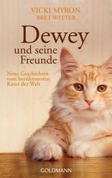 Dewey und seine Freunde - Neue Geschichten vom berühmtesten Kater der Welt