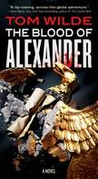 Tom Wilde: The Blood of Alexander