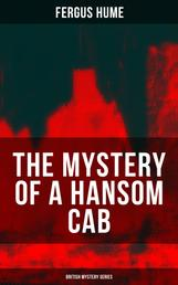 THE MYSTERY OF A HANSOM CAB (British Mystery Series)