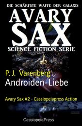 Androiden-Liebe - Avary Sax #2 - Cassiopeiapress Action