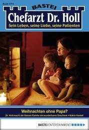 Dr. Holl - Folge 1772 - Weihnachten ohne Papa?