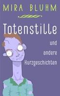Mira Bluhm: Totenstille und andere Kurzgeschichten
