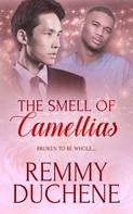 Remmy Duchene: The Smell of Camellias