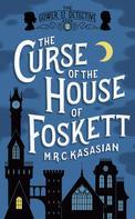 M.R.C. Kasasian: The Curse of the House of Foskett ★★★★