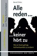 Bernd Chibici: Alle reden, keiner hört zu