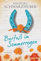 Barfuß im Sommerregen - Roman