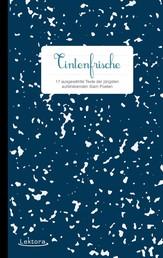 Tintenfrische - 17 ausgewählte Texte der jüngsten aufstrebenden Slam Poeten