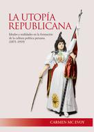 Carmen Mc Evoy: La utopía republicana