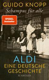 Schampus für alle - ALDI eine deutsche Geschichte