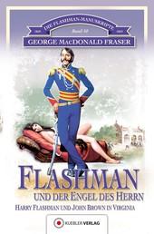 Flashman und der Engel des Herrn - Die Flashman-Manuskripte 10. Harry Flashman und John Brown in Virginia