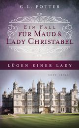 Lügen einer Lady - Ein Fall für Maud und Lady Christabel 2