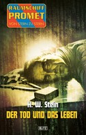 H.W. Stein: Raumschiff Promet - Von Stern zu Stern 18: Der Tod und das Leben ★★★★