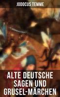 Jodocus Temme: Alte deutsche Sagen und Grusel-Märchen